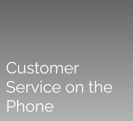 Customer Service on the Phone