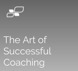 The Art of Successful Coaching